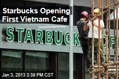 starbucks-opening-first-vietnam-cafe