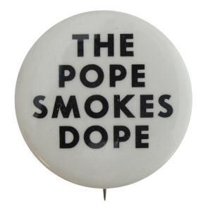 pope_smokes_dope_button_busy_beaver_button_museum